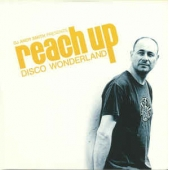 Dj Andy Smith Presents Reach Up - Disco Wonderland