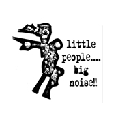 Little People Big Noise