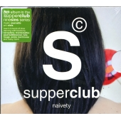 Supperclub Naivety