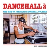 Dancehall 2 - The Rise Of Jamaican Dancehall Culture