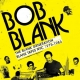 BOB BLANK PRES. THE BLANK GENERATION - BLANK TAPES NYC 1971-1985