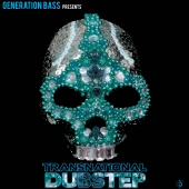 Generation Bass Presents Transnational Dubstep
