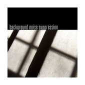 Background Noise Suppression