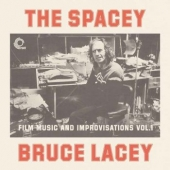 The Spacey Bruce Lacey Vol. 1