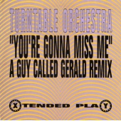 You're Gonna Miss Me (a Guy Called Gerald Remix)