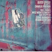 Bird Lives! Music Of Charlie Parker