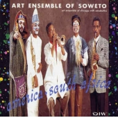 Art Ensemble Of Soweto: America - South Africa