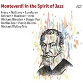 Monteverdi In The Spirit Of Jazz