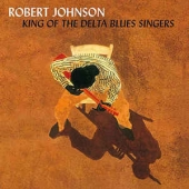 King Of The Delta Blues Singers Vol. 1 & 2