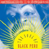 Afro-peruvian Classics: The Soul Of Black Peru