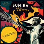 Gilles Peterson Presents Sun Ra And His Arkestra: To Those Of Earth ... And Other Worlds