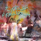 Turkish Freakout! Psych Folk Singles 1969-1980