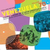 Venezuela 70 Volume 2: Cosmic Visions Of A Latin American Earth: Venezuelan Experimental Rock In The 1970s And Beyond