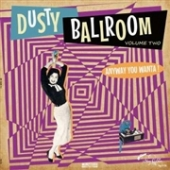 Dusty Ballroom Volume Two - Anyway You Wanta!