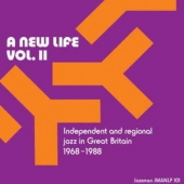 A New Life Vol. Ii - Independent And Regional Jazz In Great Britain 1968-1970
