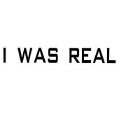 I Was Real