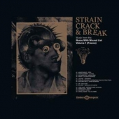 Strain Crack & Break: Music From The Nurse With Wound List - Volume 1 ( France )