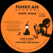Life Is Foul / Who Got The Funk