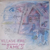 Village Fire - Five Offerings From James