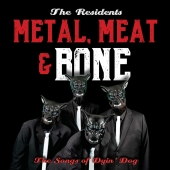 Metal, Meat & Bone The Songs Of Dyin' Dog