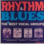 Rhythm And Blues - The Best Of The Vocal Groups