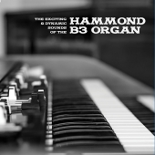 The Exciting & Dynamic Sounds Of The Hammond B3 Organ