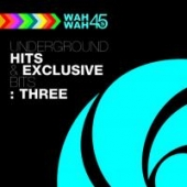 Underground Hits & Exclusive Bits Three