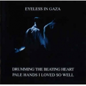 Drumming The Beating Heart & Pale Hands I Loved So Well