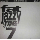 Fat Jazzy Grooves Volume 7