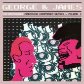George & James - American Composer Series Volume 1