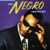 The Negro Inside Me
